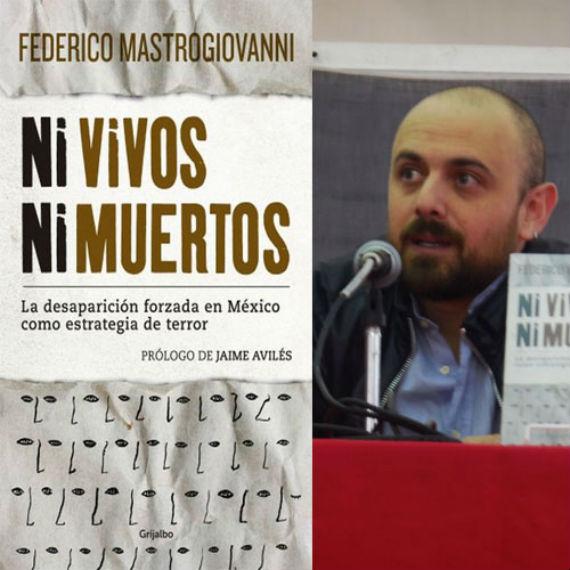 Federico Mastrogiovanni, periodista italiano radicado en México. Foto: Especial