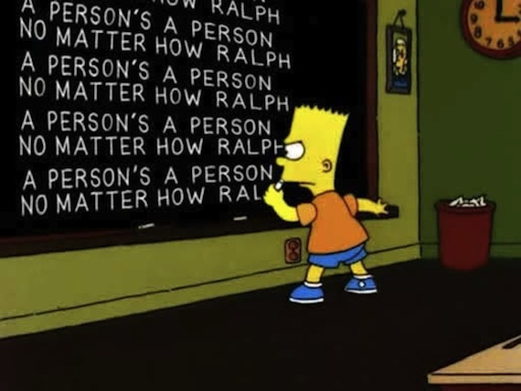 """Al principio de la serie Bart escribe """"Una persona, es una persona, no importa qué tan Ralph"""" en alución de una frase del escritor Dr. Seuss. Imagen: Especial."""