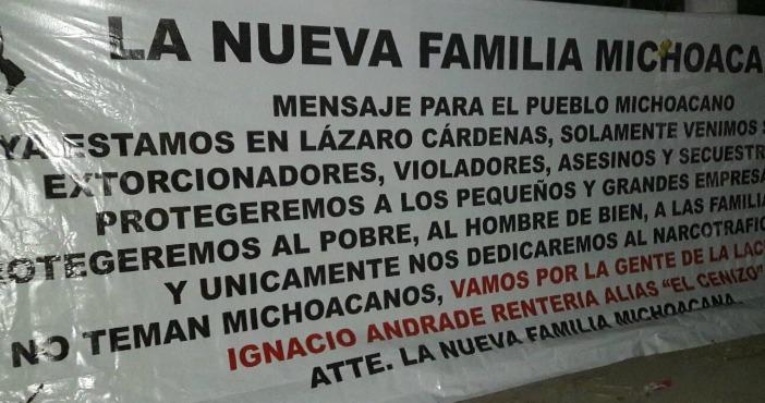 Una de las narcomantas colocadas en Michoacán en los últimos tres meses, en la que firma La Nueva Familia Michoacana. Foto: Especial