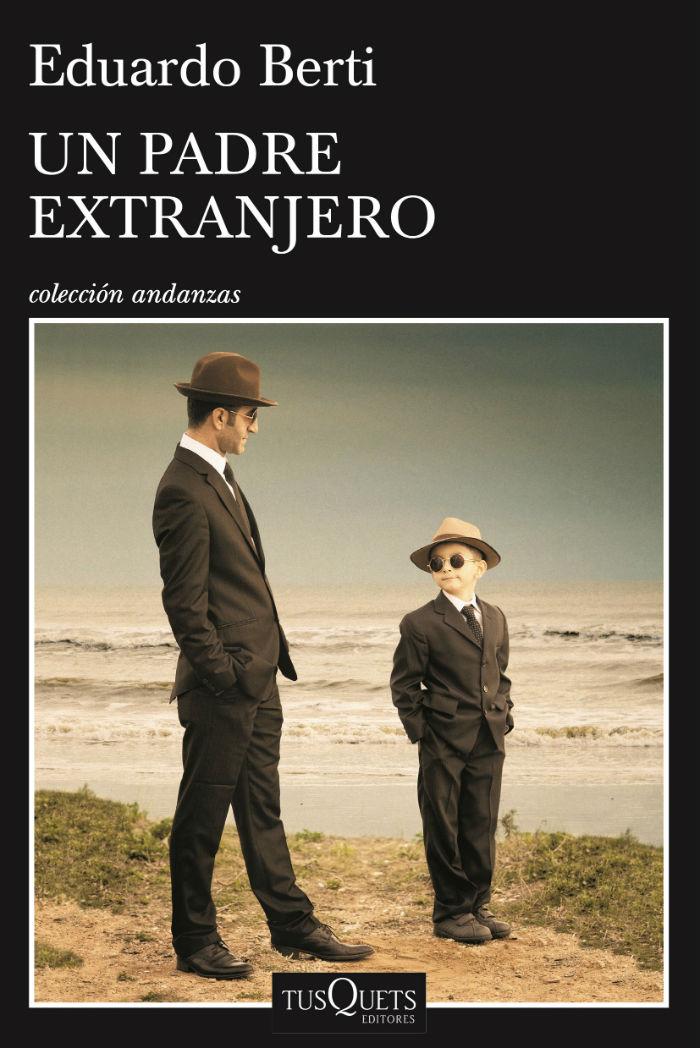 "TRIVIA | Gana un ejemplar de ""Un padre extranjero"", de Eduardo Berti"
