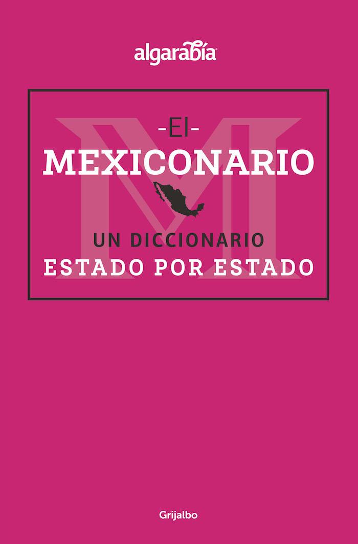 Adelanto El Mexiconario Un Diccionario Ilustrado Compila